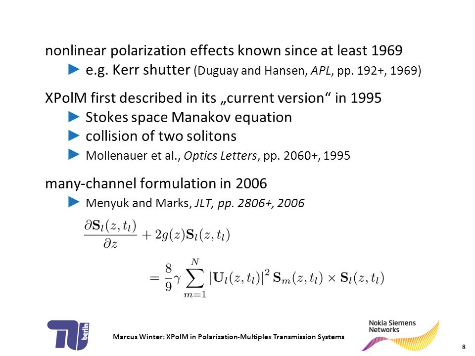 Marcus Winter: XPolM in Polarization-Multiplex Transmission Systems 29 ► XPolM in DWDM systems causes depolarization ► diffusion model correctly predicts simulated behavior ► depolarization creates detrimental PolDM crosstalk ► can be reduced by interleaving PolDM subchannels slides available at http://www.marcuswinter.de/publications/ST2010