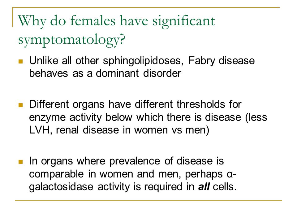 Why do females have significant symptomatology.