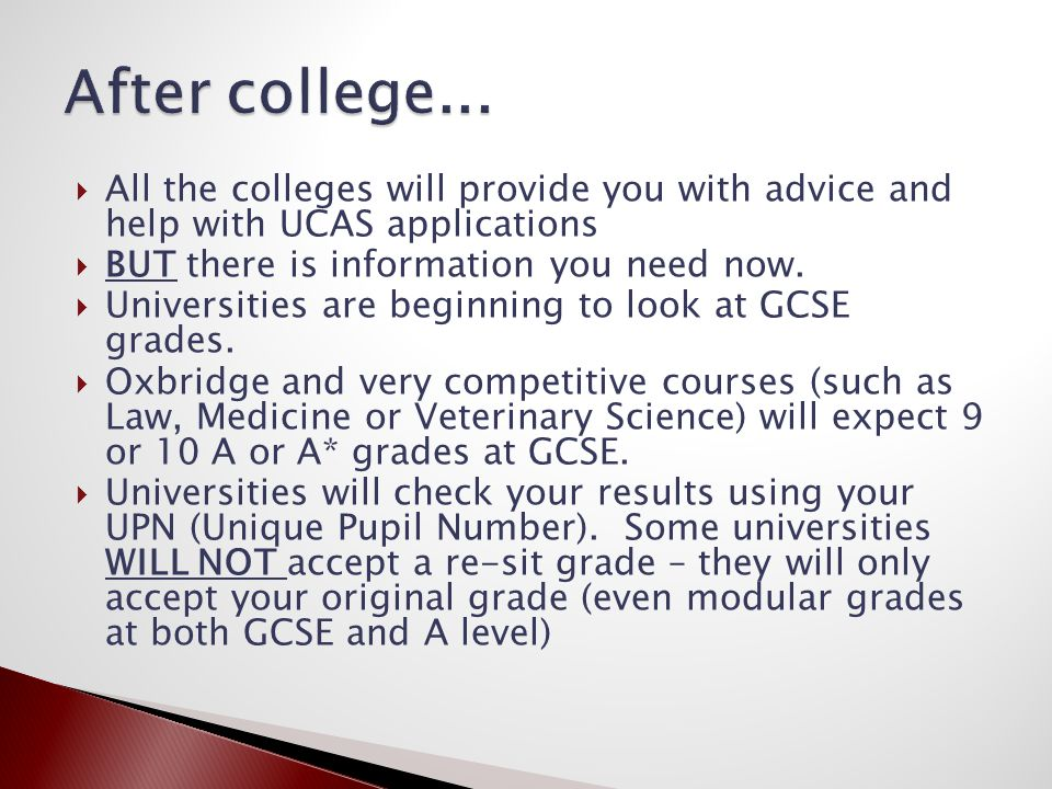 All the colleges will provide you with advice and help with UCAS applications  BUT there is information you need now.