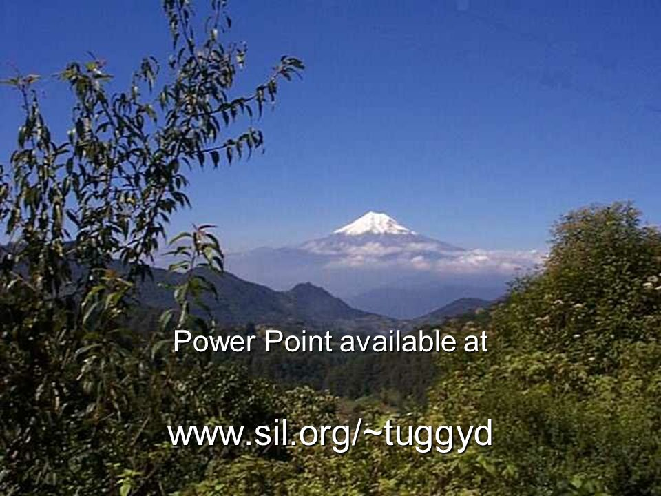 Power Point available at www.sil.org/~tuggyd