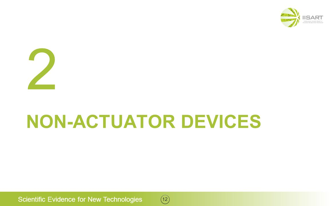 NON-ACTUATOR DEVICES 12 2 Scientific Evidence for New Technologies