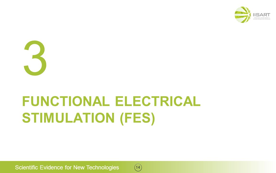 FUNCTIONAL ELECTRICAL STIMULATION (FES) 14 3 Scientific Evidence for New Technologies