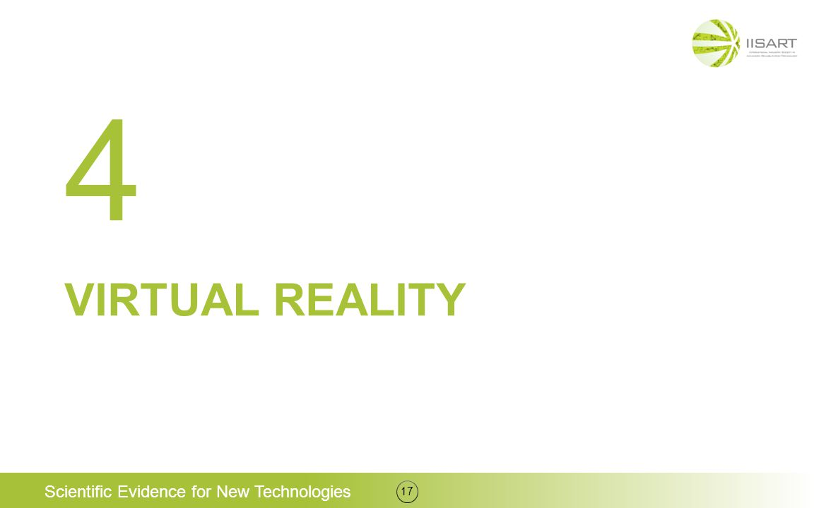 VIRTUAL REALITY 17 4 Scientific Evidence for New Technologies