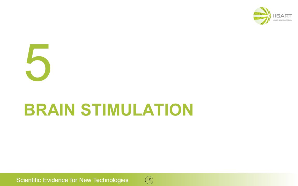 BRAIN STIMULATION 19 5 Scientific Evidence for New Technologies