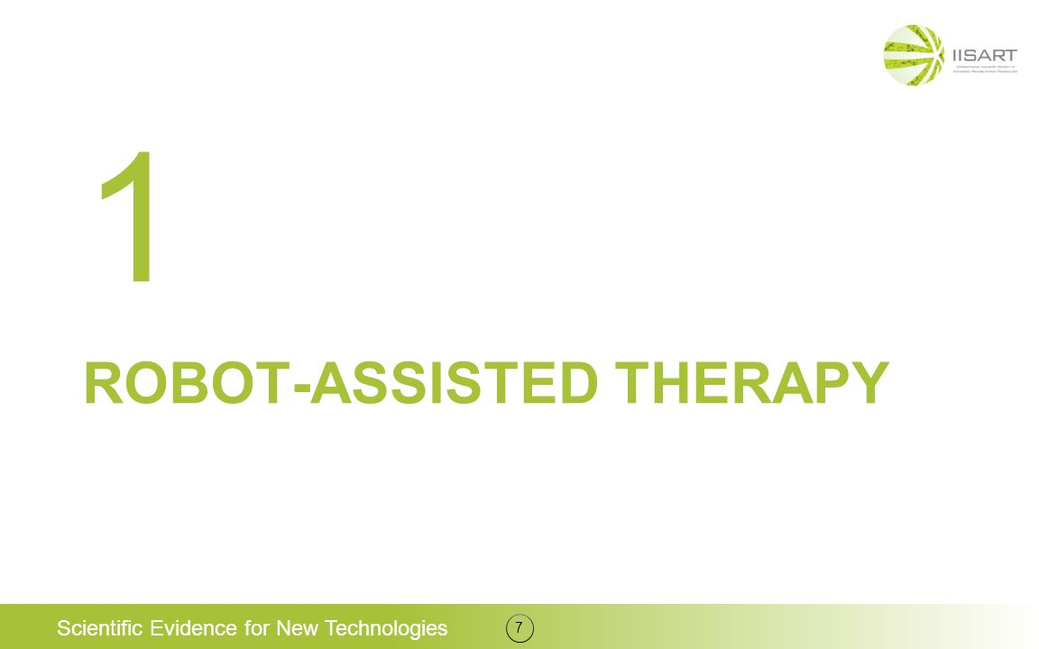ROBOT-ASSISTED THERAPY 7 1 Scientific Evidence for New Technologies