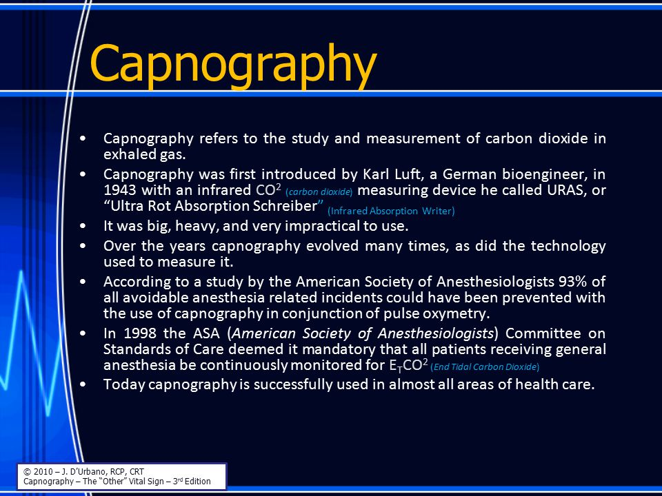 Capnography The Other Vital Sign © 2010 – J.