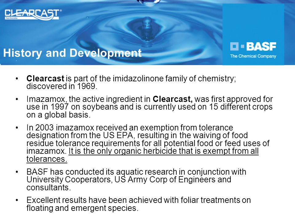 Clearcast is part of the imidazolinone family of chemistry; discovered in 1969.