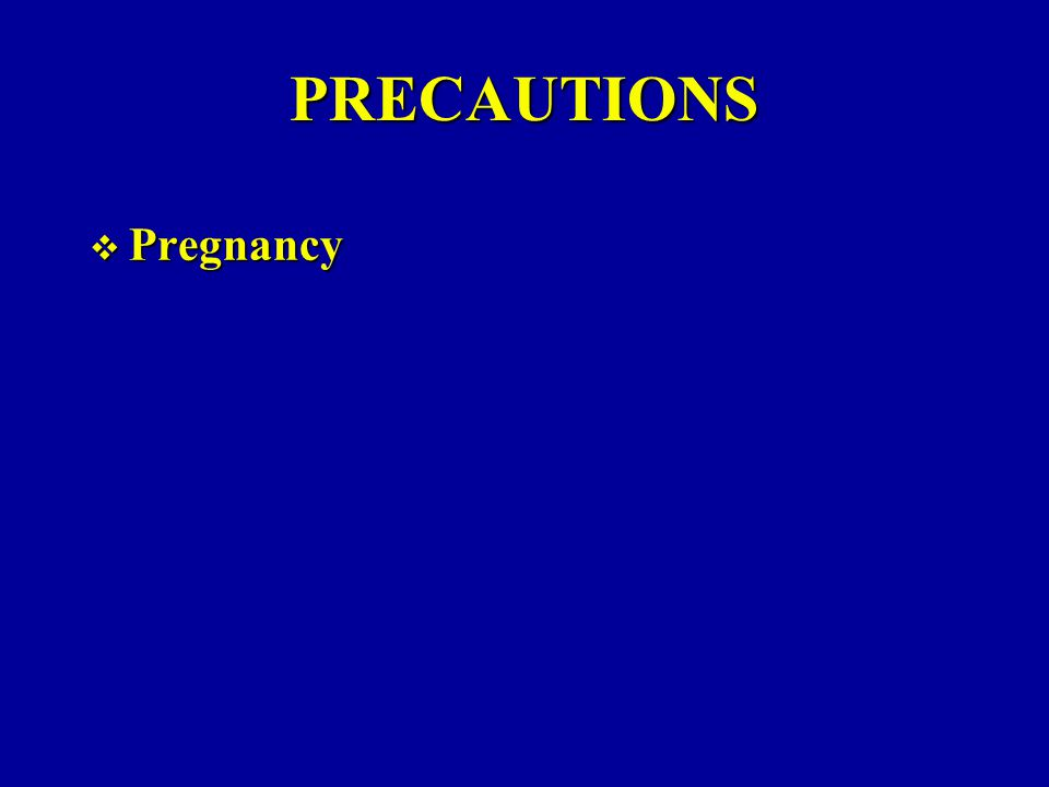 PRECAUTIONS  Pregnancy