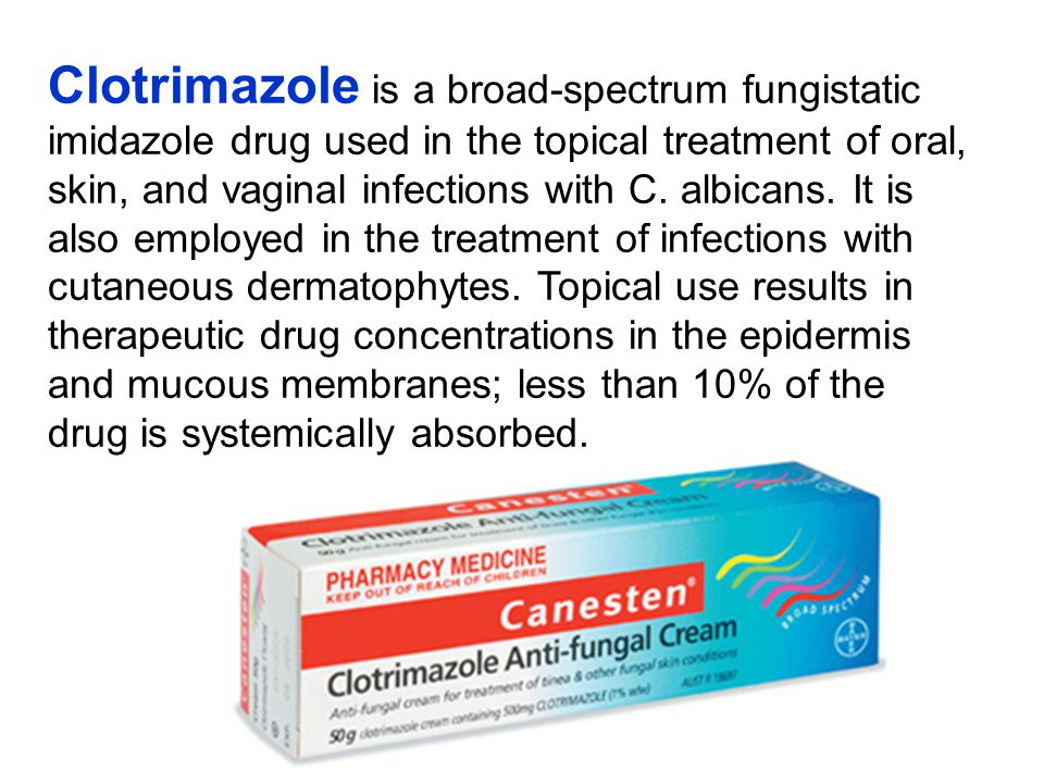 Clotrimazole is a broad-spectrum fungistatic imidazole drug used in the topical treatment of oral, skin, and vaginal infections with C. albicans. It i