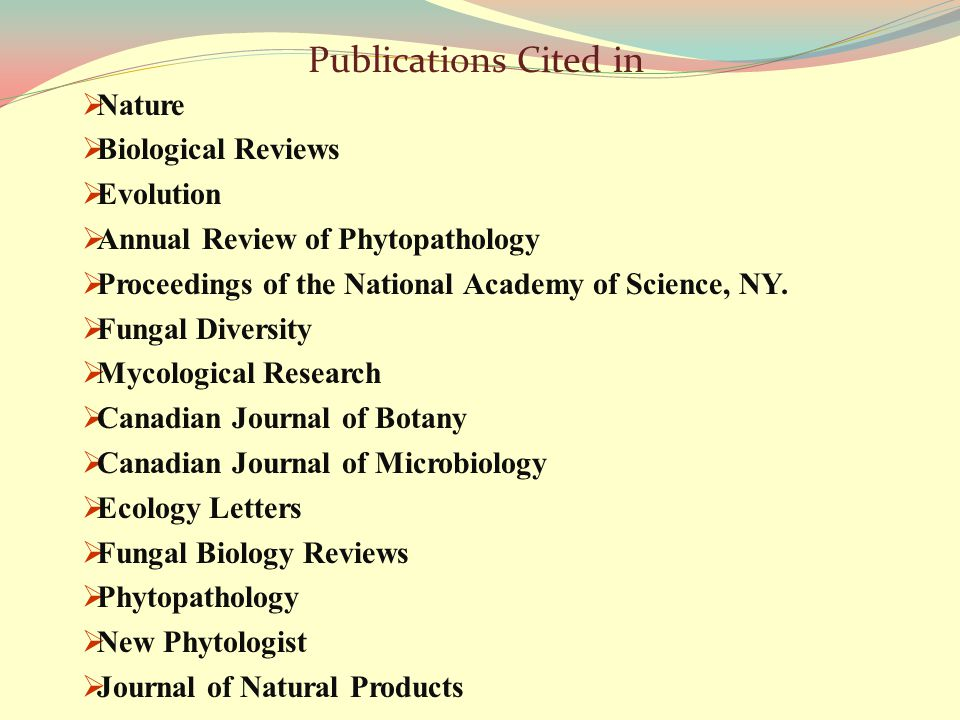  Nature  Biological Reviews  Evolution  Annual Review of Phytopathology  Proceedings of the National Academy of Science, NY.