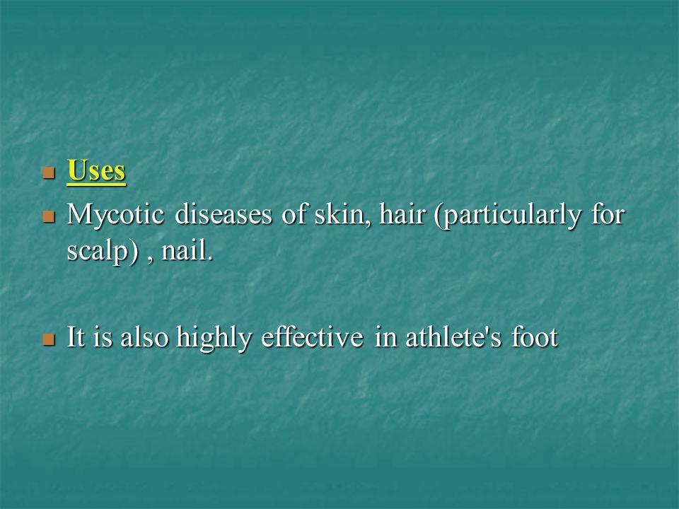 Uses Uses Mycotic diseases of skin, hair (particularly for scalp), nail. Mycotic diseases of skin, hair (particularly for scalp), nail. It is also hig