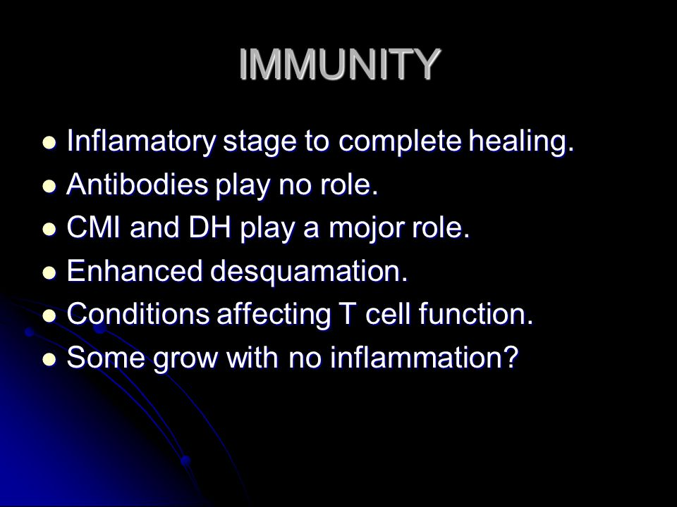 IMMUNITY Inflamatory stage to complete healing. Inflamatory stage to complete healing.