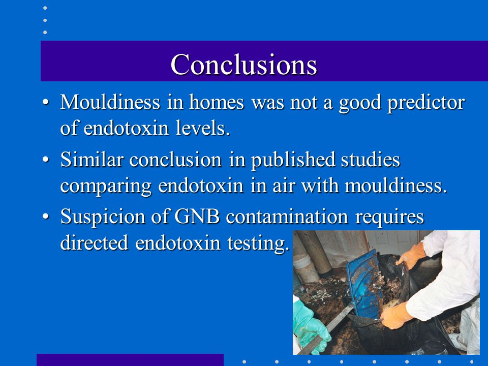 Conclusions Mouldiness in homes was not a good predictor of endotoxin levels.Mouldiness in homes was not a good predictor of endotoxin levels.