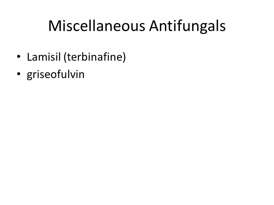 Miscellaneous Antifungals Lamisil (terbinafine) griseofulvin