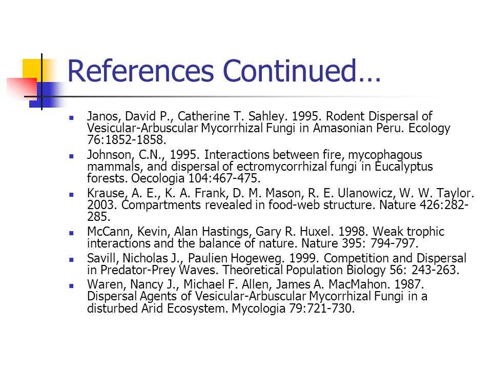 References Continued… Janos, David P., Catherine T.