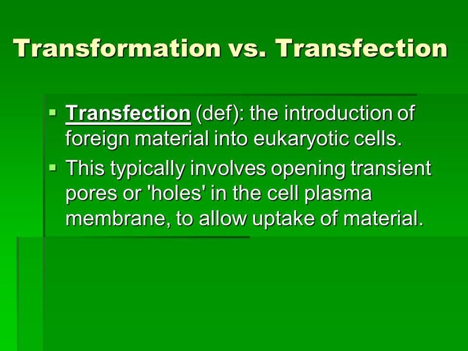 Transformation vs.