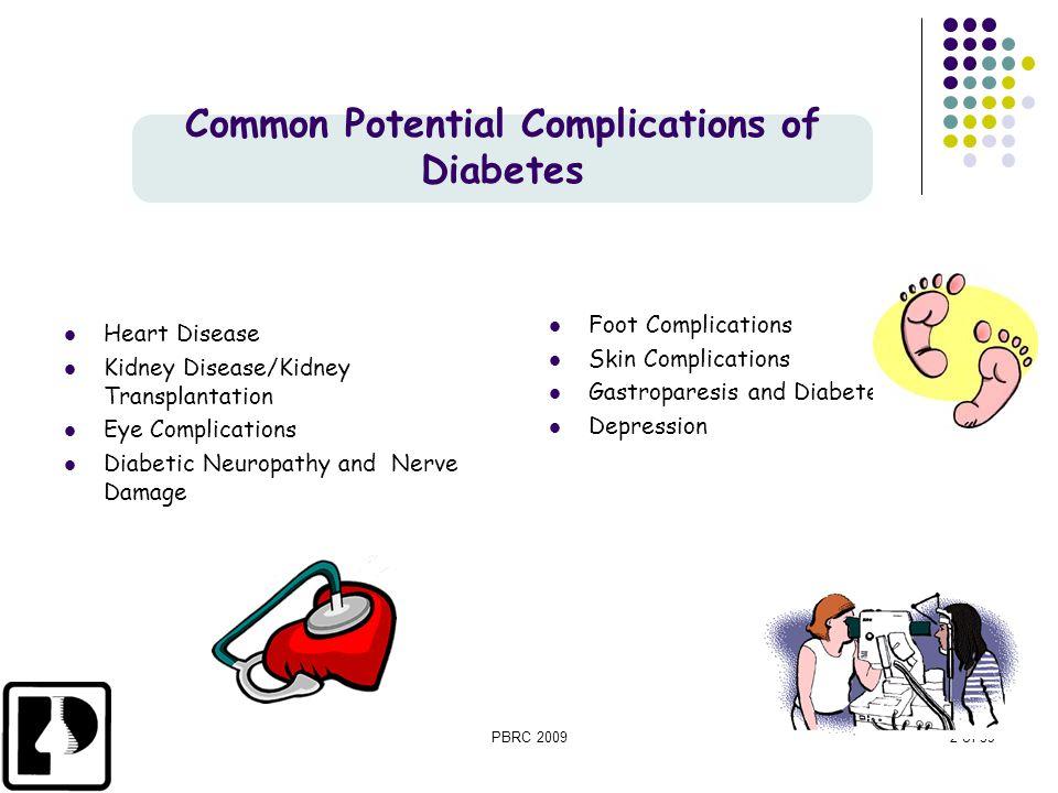 PBRC 20092 of 39 Heart Disease Kidney Disease/Kidney Transplantation Eye Complications Diabetic Neuropathy and Nerve Damage Foot Complications Skin Co
