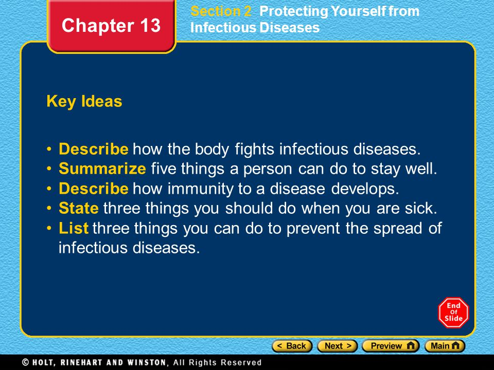 Key Ideas Describe how the body fights infectious diseases. Summarize five things a person can do to stay well. Describe how immunity to a disease dev