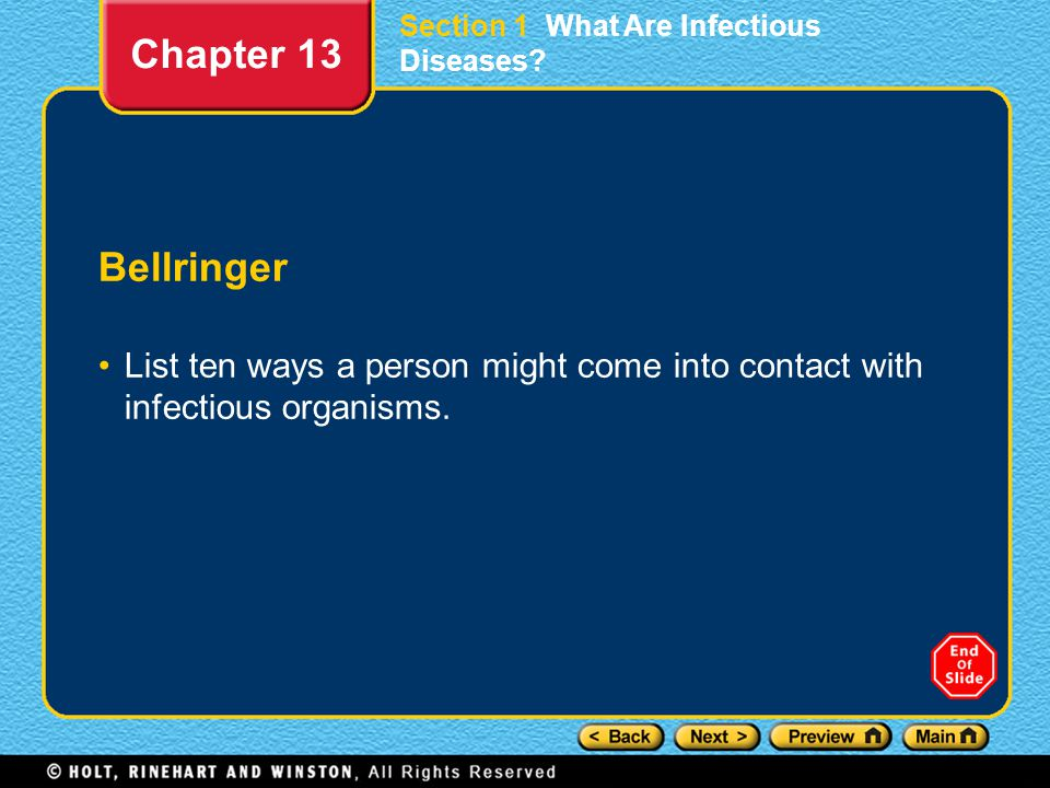 Bellringer List ten ways a person might come into contact with infectious organisms. Chapter 13