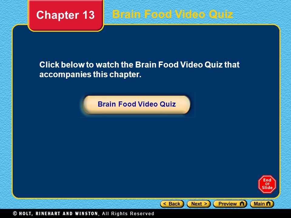 Chapter 13 Click below to watch the Brain Food Video Quiz that accompanies this chapter. Brain Food Video Quiz