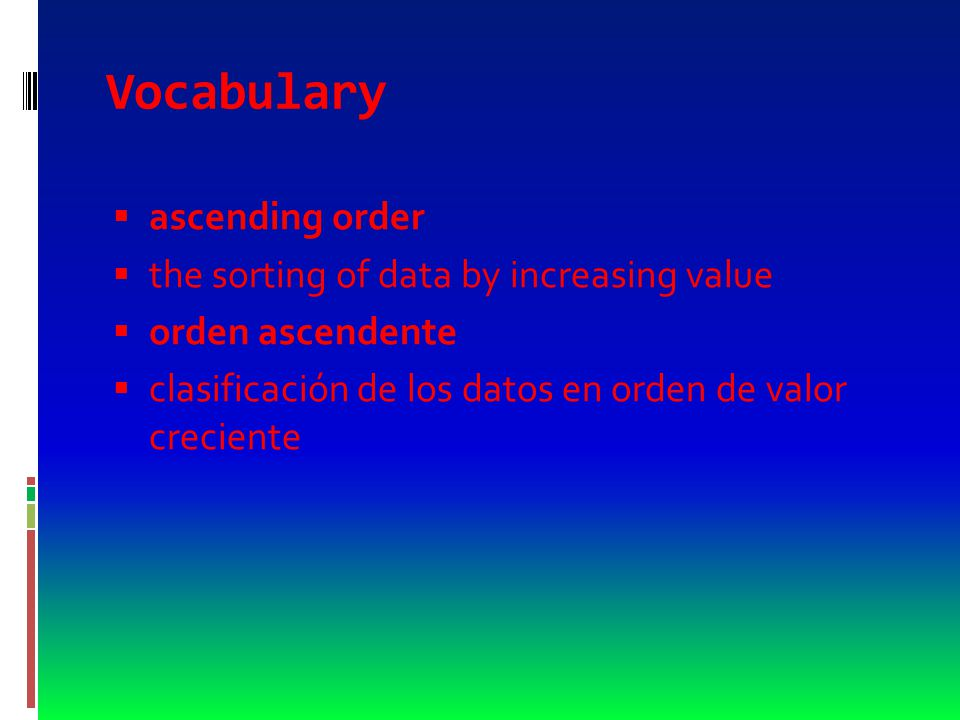 Vocabulary  browse  to find information in a database by looking at records one at a time  examinar  buscar información en una base de datos revisando los registros uno por uno