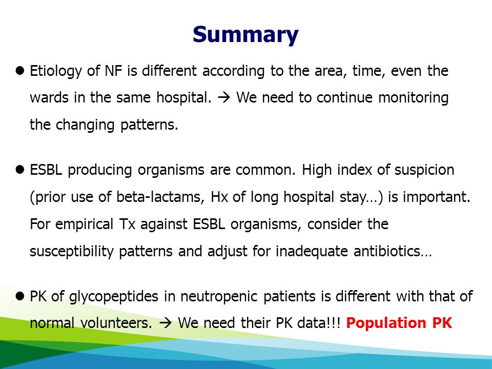 Summary Etiology of NF is different according to the area, time, even the wards in the same hospital.  We need to continue monitoring the changing pa