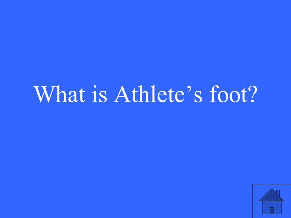 23 What is Athlete's foot