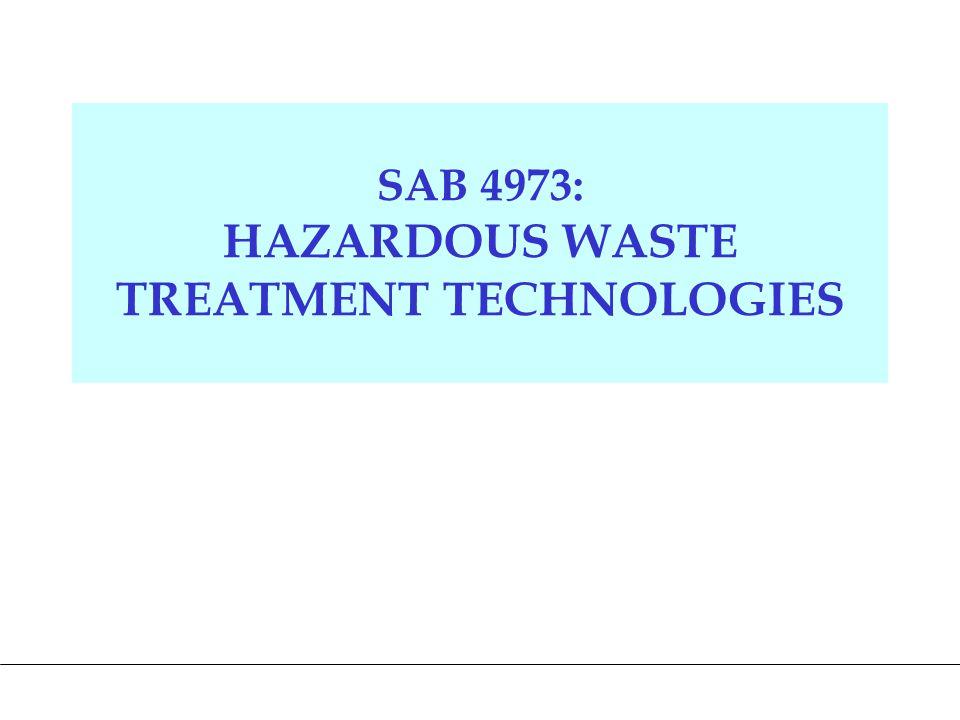 SAB 4973: HAZARDOUS WASTE TREATMENT TECHNOLOGIES