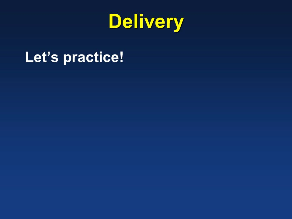 Delivery Let's practice!