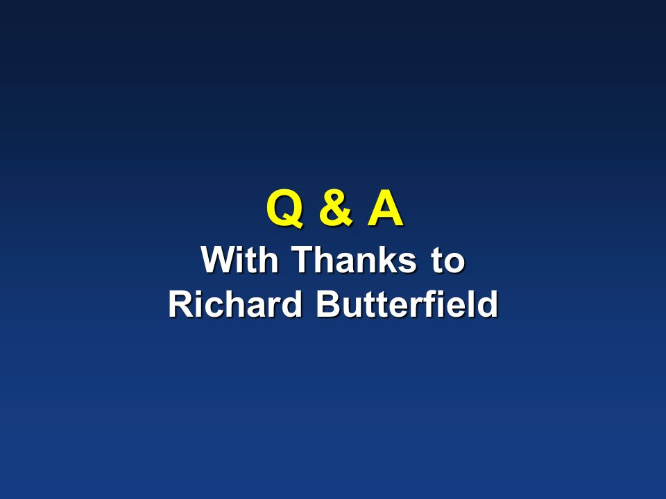 Q & A With Thanks to Richard Butterfield
