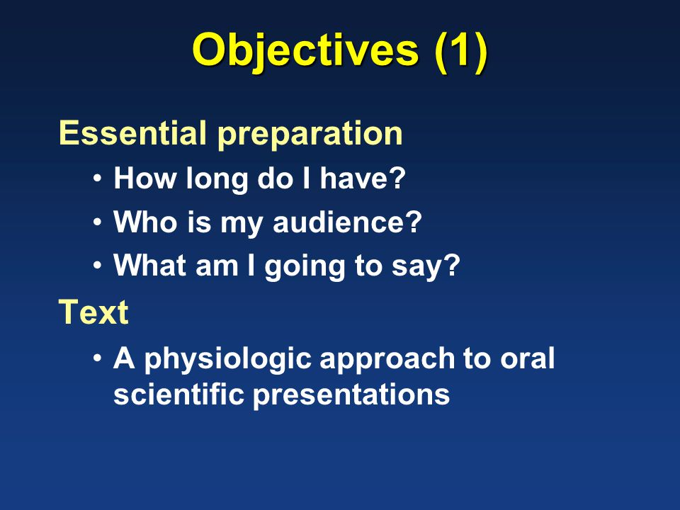 Objectives (1) Essential preparation How long do I have.