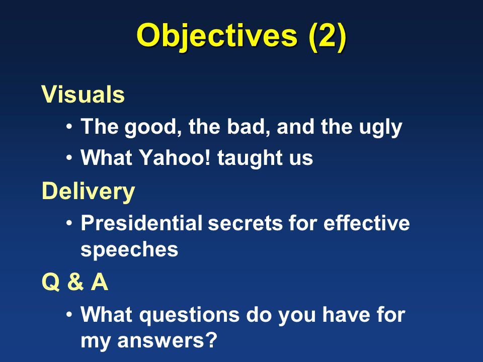 Objectives (2) Visuals The good, the bad, and the ugly What Yahoo.