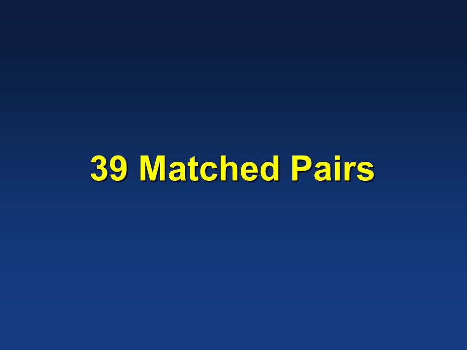 39 Matched Pairs