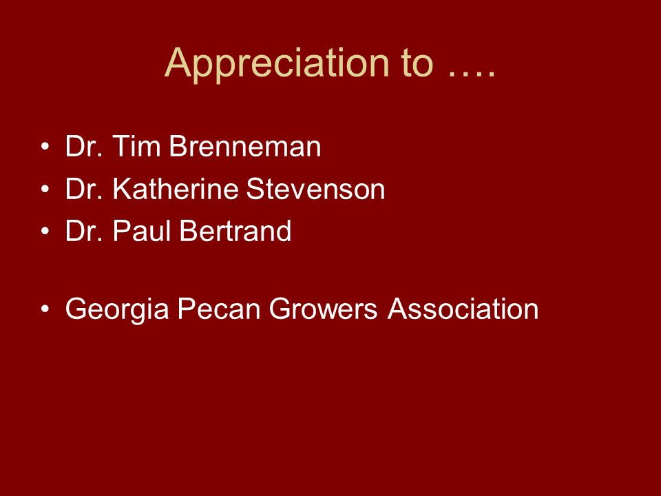 Appreciation to …. Dr. Tim Brenneman Dr. Katherine Stevenson Dr.