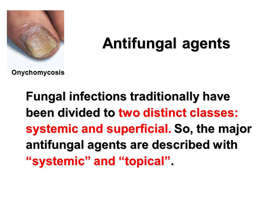 Fungal infections traditionally have been divided to two distinct classes: systemic and superficial. So, the major antifungal agents are described wit