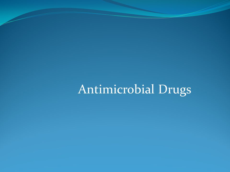 Chemicals used to treat microbial infections Before antimicrobials, large number of people died from common illnesses Now many illnesses easily treated with antimicrobials However, many antimicrobial drugs are becoming less useful