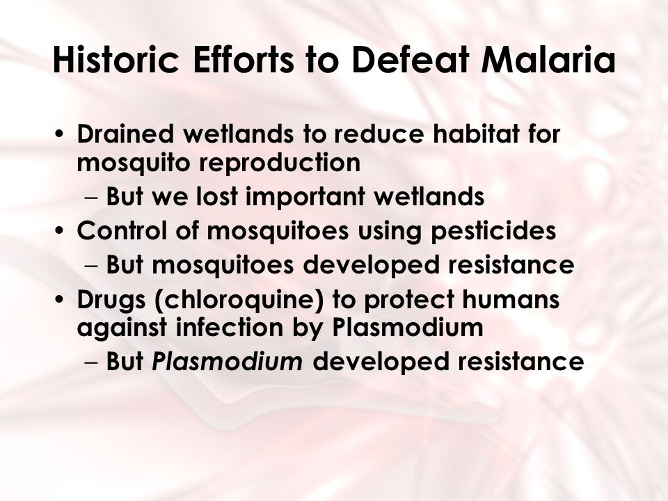 Historic Efforts to Defeat Malaria Drained wetlands to reduce habitat for mosquito reproduction – But we lost important wetlands Control of mosquitoes