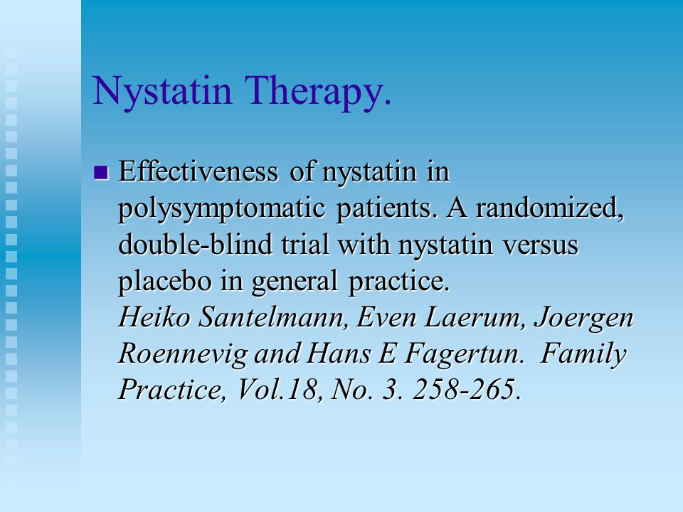 Nystatin Therapy. n Effectiveness of nystatin in polysymptomatic patients.
