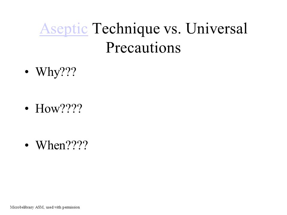 AsepticAseptic Technique vs. Universal Precautions Why .