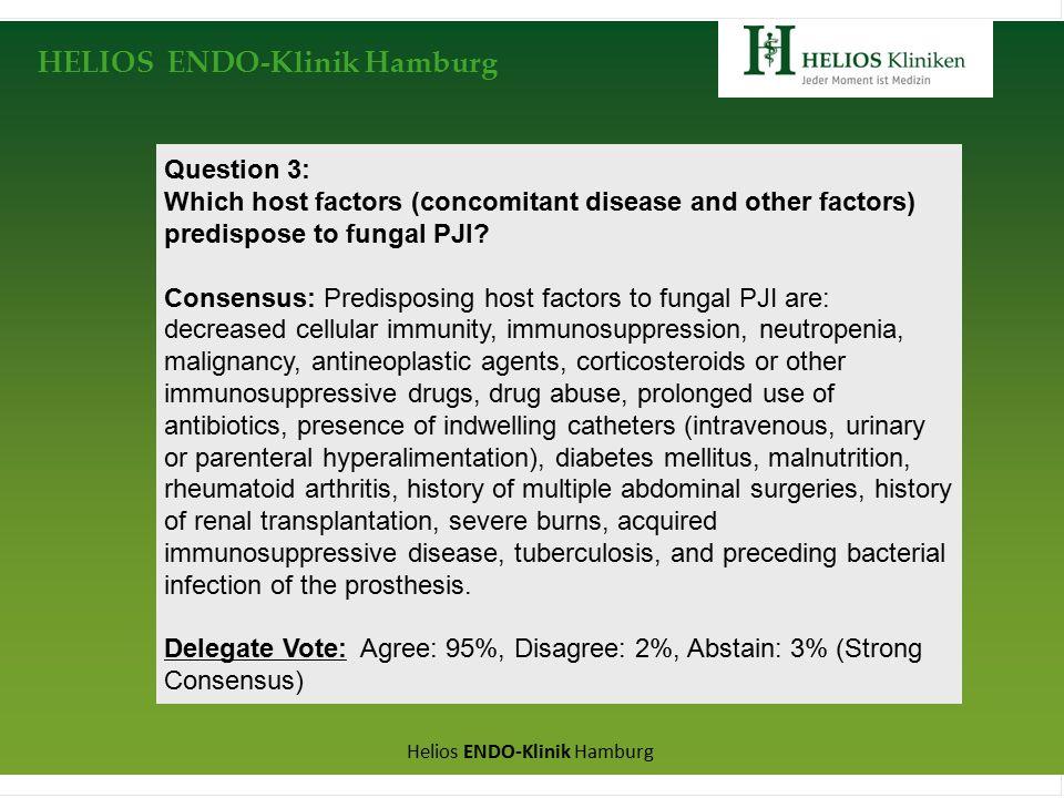HELIOS ENDO-Klinik Hamburg Helios ENDO-Klinik Hamburg Question 3: Which host factors (concomitant disease and other factors) predispose to fungal PJI.