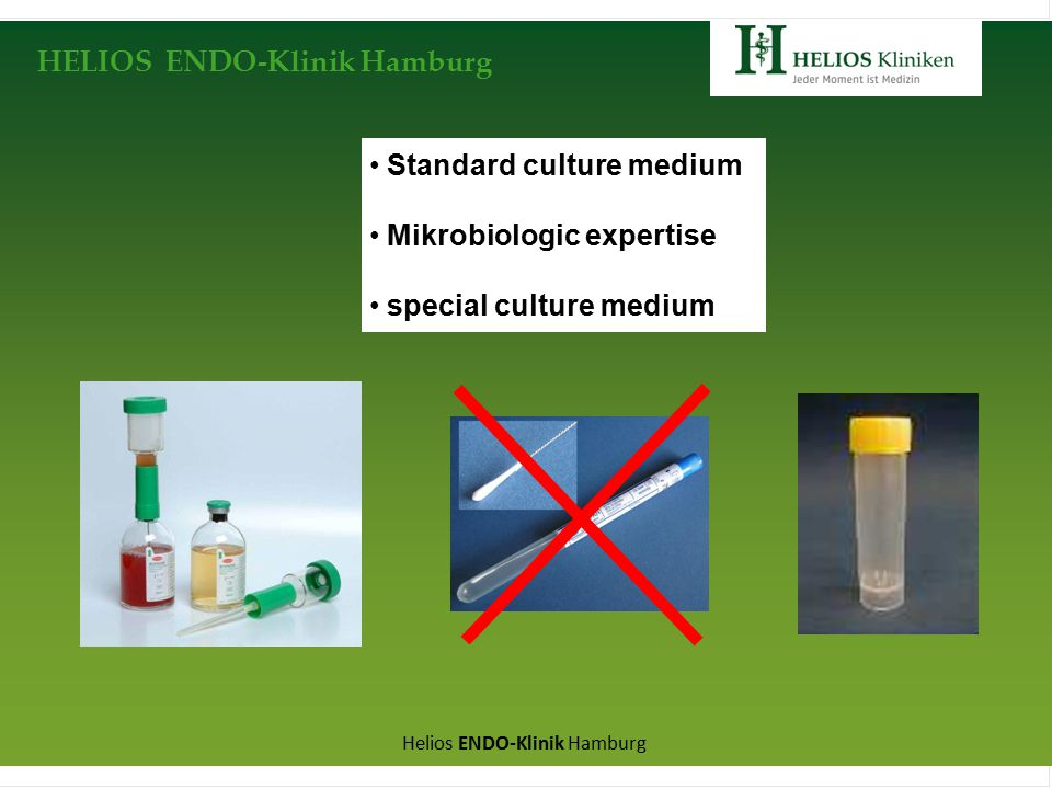 HELIOS ENDO-Klinik Hamburg Helios ENDO-Klinik Hamburg Standard culture medium Mikrobiologic expertise special culture medium
