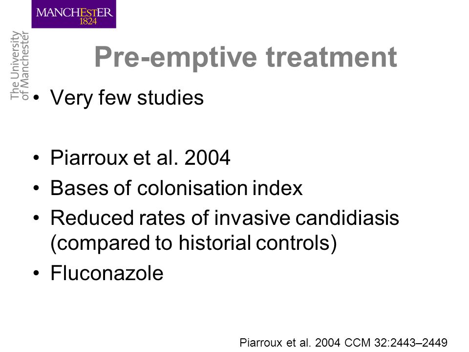 Pre-emptive treatment Very few studies Piarroux et al.