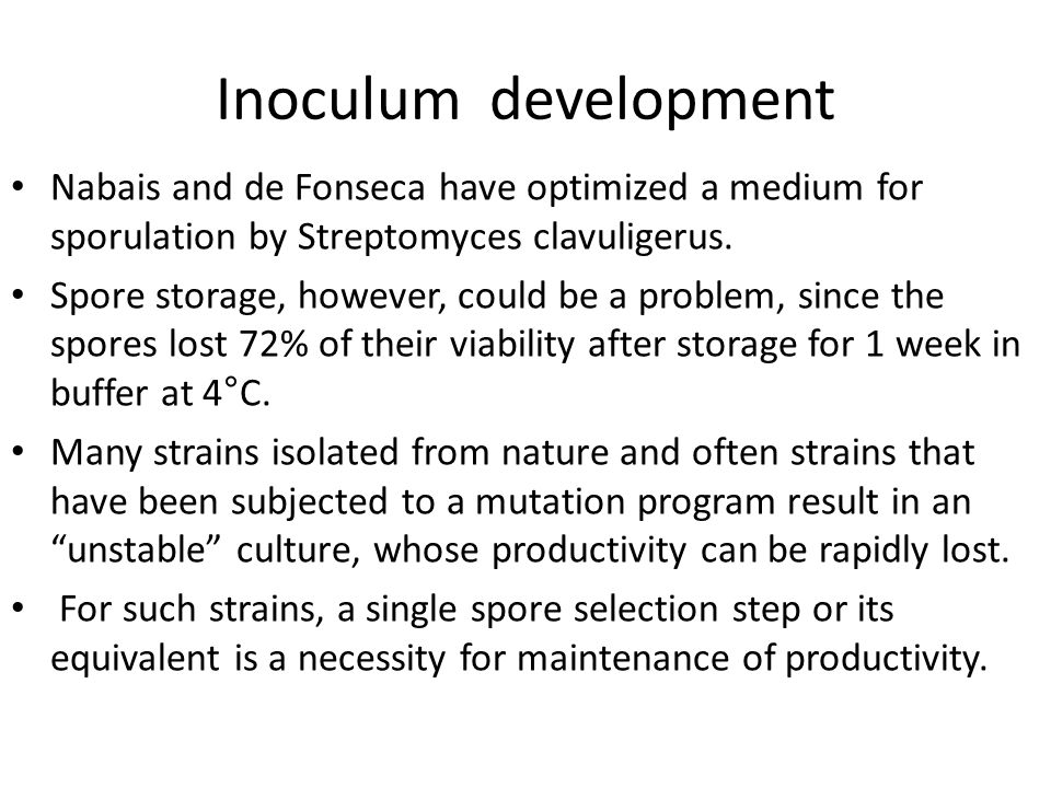 Inoculum development Nabais and de Fonseca have optimized a medium for sporulation by Streptomyces clavuligerus.