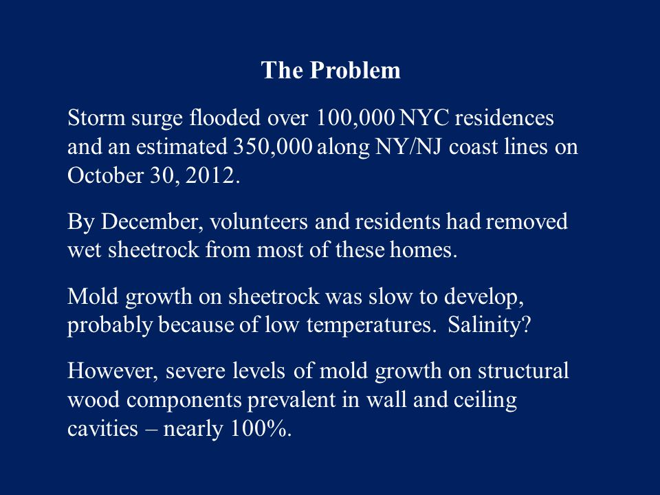 The Problem Storm surge flooded over 100,000 NYC residences and an estimated 350,000 along NY/NJ coast lines on October 30, 2012. By December, volunte