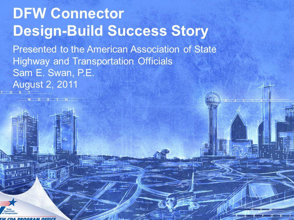 Developer: NorthGate Constructors $1.02 billion design-build project Contract executed October 6, 2009 Work began Feb.