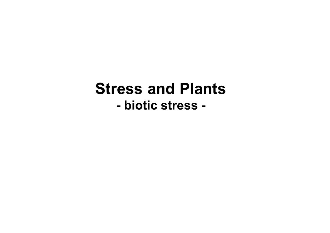 Stress and Plants - biotic stress -