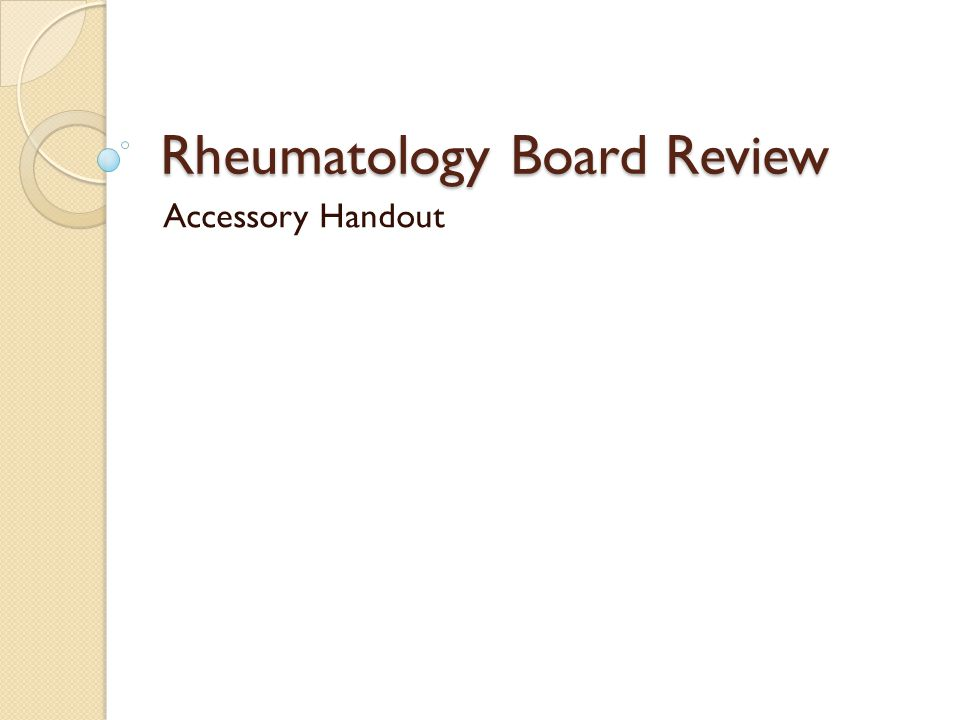 Rheumatology Board Review Accessory Handout