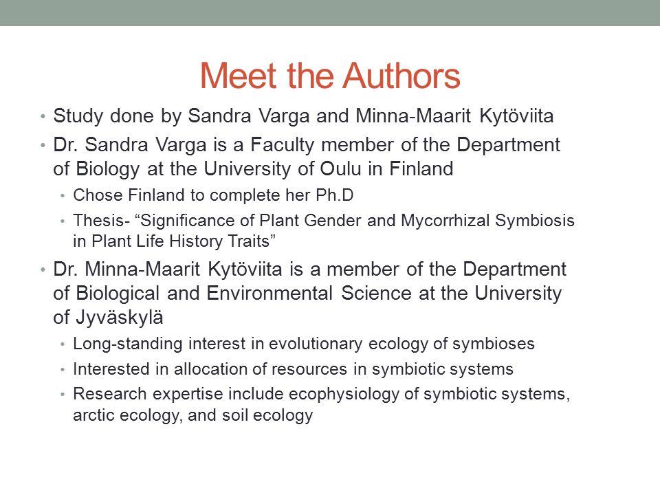 Meet the Authors Study done by Sandra Varga and Minna-Maarit Kytöviita Dr.