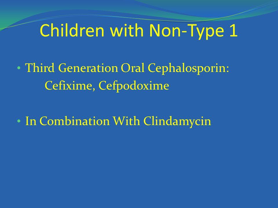Children with Non-Type 1 Third Generation Oral Cephalosporin: Cefixime, Cefpodoxime In Combination With Clindamycin