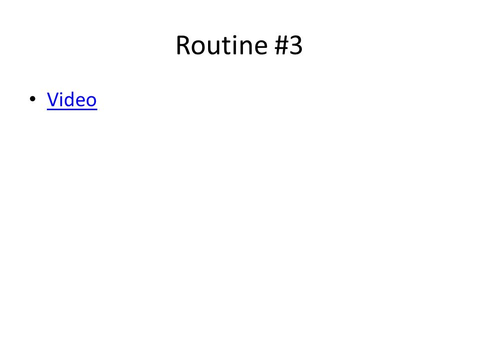 Routine #3 Video